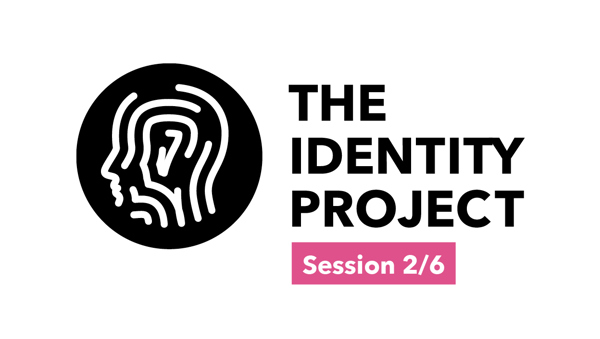 The Identity Project - Session 2